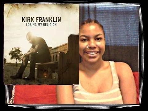 Kirk Franklin- Losing My Religion | ALBUM REVIEW