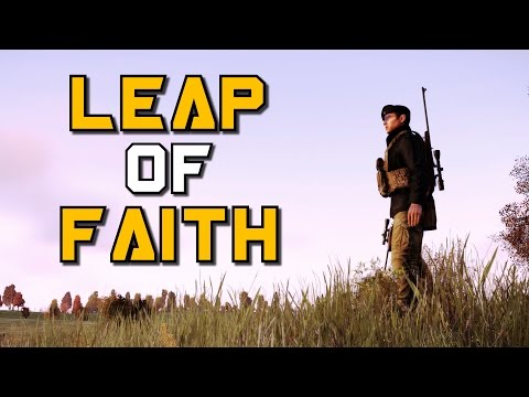 LEAP OF FAITH! - DayZ Standalone