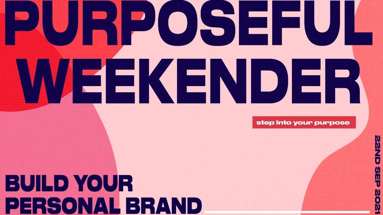 HOW TO BUILD YOUR PERSONAL BRAND - THE PURPOSEFUL WEEKENDER