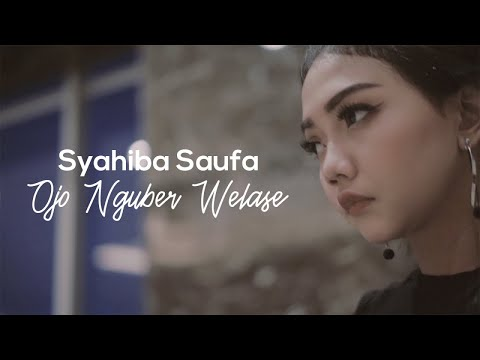 Syahiba Saufa - Ojo Nguber Welas (Official Music Video)