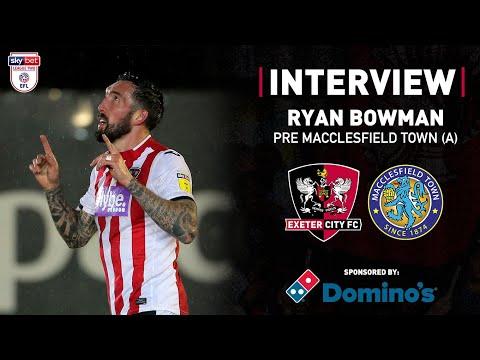 💬 Ryan Bowman pre Macclesfield Town (A)   Exeter City Football Club