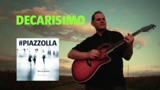 Decarísimo (Astor Piazzolla) - Guitarra - Mauro Ramos #PIAZZOLLA