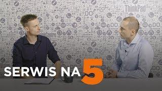 Serwis na 5 - wizyta w serwisie Lenovo