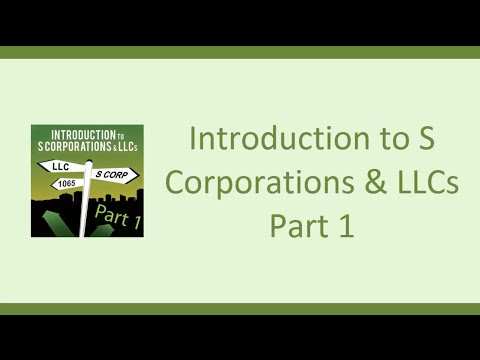 Introduction to S Corporations & LLC