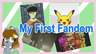 My First Fandom | Story Time!