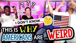 Americans Are So Weird... // Things Americans Do