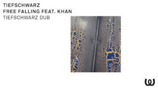 Tiefschwarz - Free Falling feat. Khan (Tiefschwarz Dub)