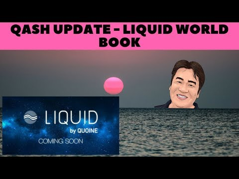 QASH Update - Liquid World Book Beta Coming Soon - QASH Blockchain in 2019!