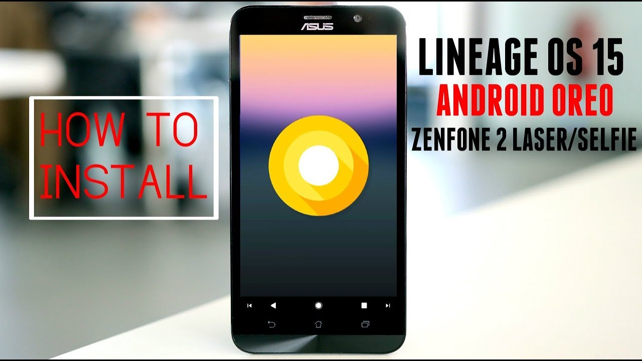 Asus Zenfone 2 Laser Selfie Lineage OS 15 Android 80 Oreo Update