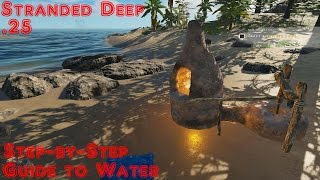 Stranded Deep 0.25 Guide To Water For Your First Days