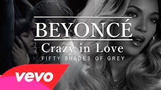 Beyoncé - Crazy in Love (Fifty Shades of Grey Theme)