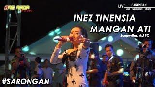 MANGAN ATI - INEZ | ONE NADA Live Sarongan