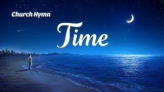 "2019 English Christian Song With Lyrics | ""Time"""