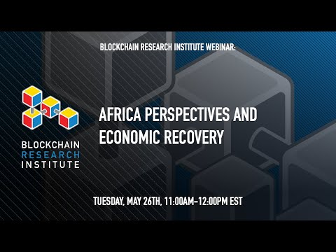 Africa Perspectives and Economic Recovery – A Blockchain Research Institute Webinar