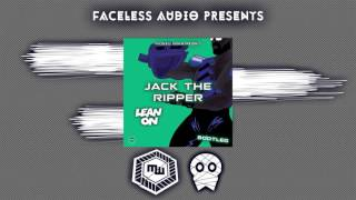 Major Lazer - Lean On (Jack The Ripper Bootleg) [Faceless Audio Free Download]