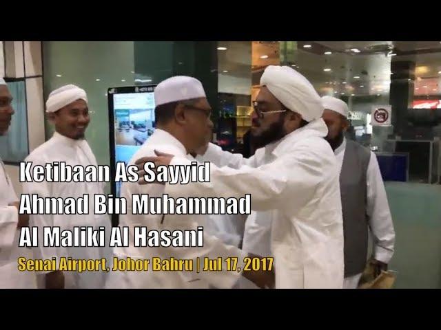 Ketibaan Abuya Dr As-Sayyid Ahmad bin Muhammad Al-Maliki Al-Hasani