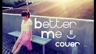 薛凱琪 - Better Me Cover  Cover  Cover  Cover