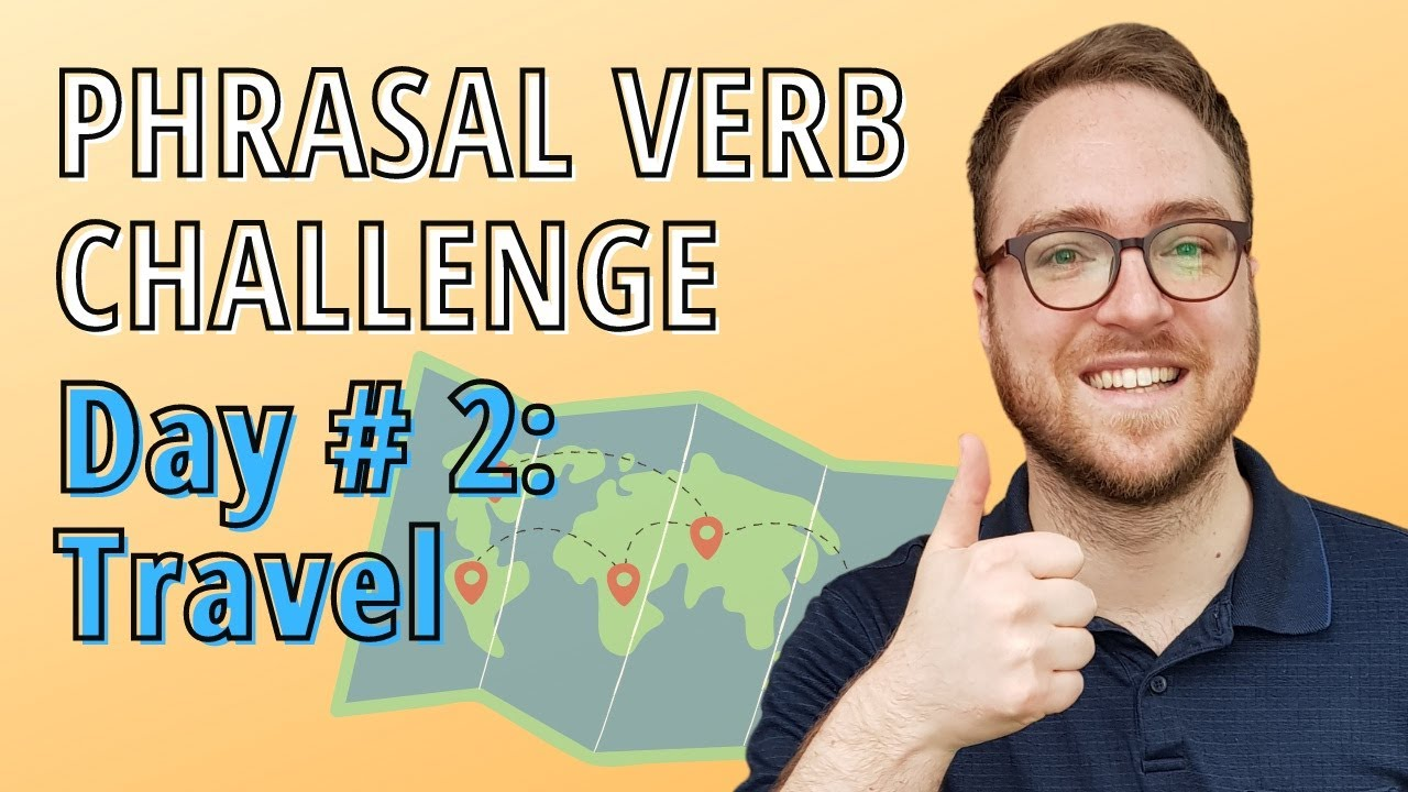 Learn English about Useful Travel Phrasal Verbs- Travel Phrasal Verbs