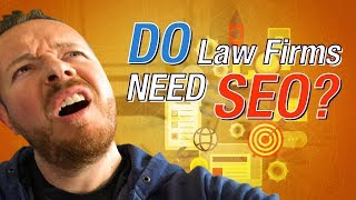 Do Law Firms Really Need SEO?