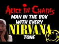 Man In The Box - With Every Nirvana Tone