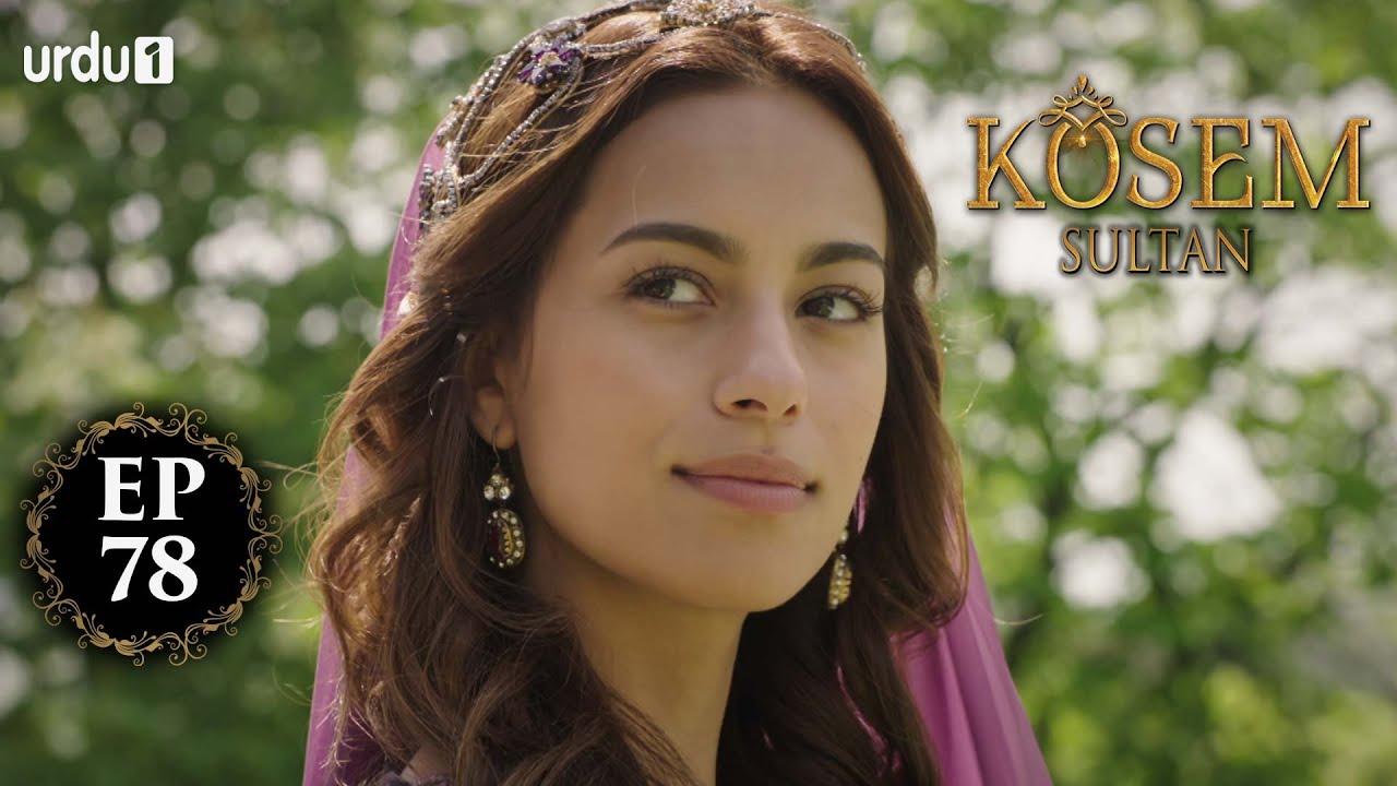 Kosem Sultan | Episode 78 | Turkish Drama | Urdu Dubbing | Urdu1 TV | 23 January 2021