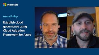 Establish cloud governance using Cloud Adoption Framework for Azure   Azure Friday