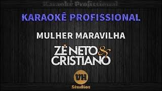 Baixar Zé Neto e Cristiano - MULHER MARAVILHA - Karaokê Profissional Versão Vithor Hugo Studios