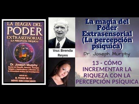 La Magia Del Poder Extrasensorial JOSEPH MURPHY - CAPITULO 13