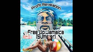 Profit Revelation - Free Up Jamaica (Summer) | DJ Treasure Music
