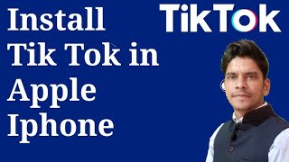 Apple Iphone Users Install Tik Tok App Download Tik Tok App in iPhone