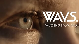 Ways. - Watching From Afar (Official Music Video)