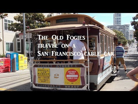 The Old Fogies Travel on a San Francisco Cable Car