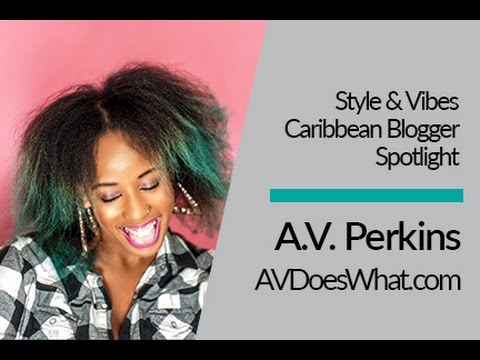 Caribbean Blogger Spotlight with A.V. of A.V. Does What?