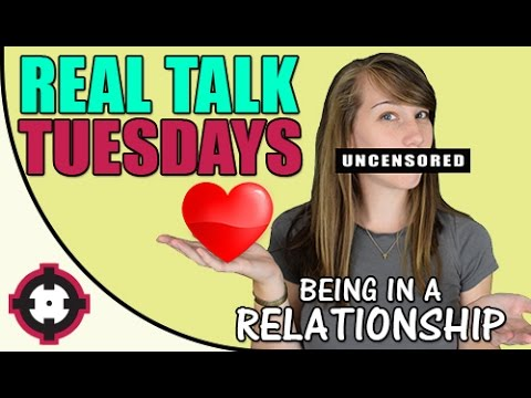 Real Talk Tuesdays // Being in a Relationship