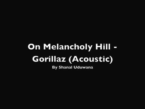 On Melancholy Hill Gorillaz Acoustic Youtube