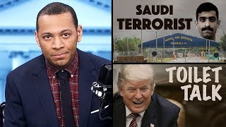 Some Ally! Saudi Gunman Shoots Up a Navy Base, but Let's Not Talk About It! | Ep 496