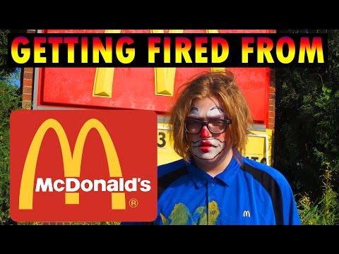 HOW TO GET FIRED FROM MCDONALDS