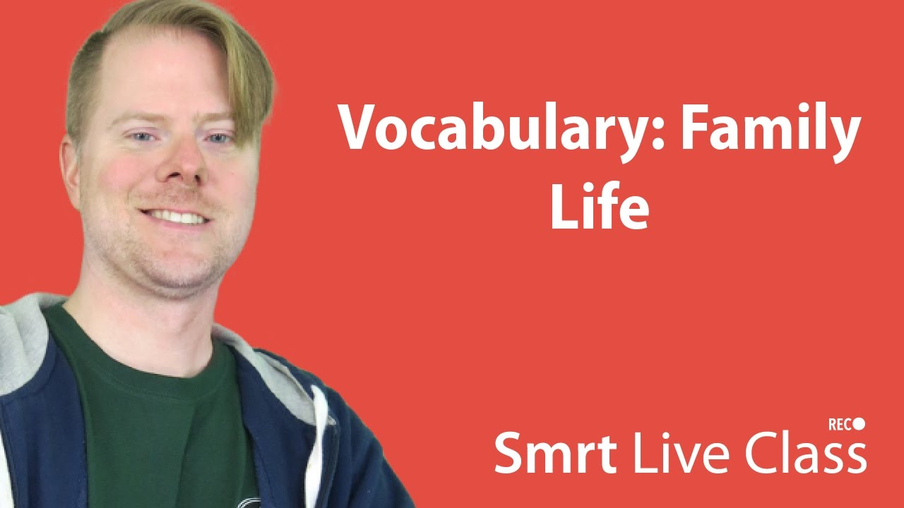 Vocabulary: Family Life - Upper-Intermediate English with Neal #45