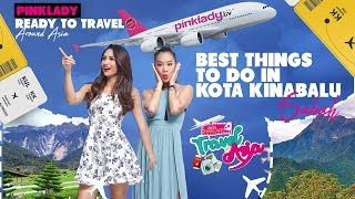 MISS PINKLADY TRAVEL IN ASIA EPS 1 - BEST THINGS TO DO IN SABAH, MALAYSIA
