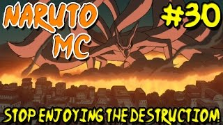 Naruto MC - Episode 30 (SEASON FINALE!) | Stop Enjoying the Destruction!