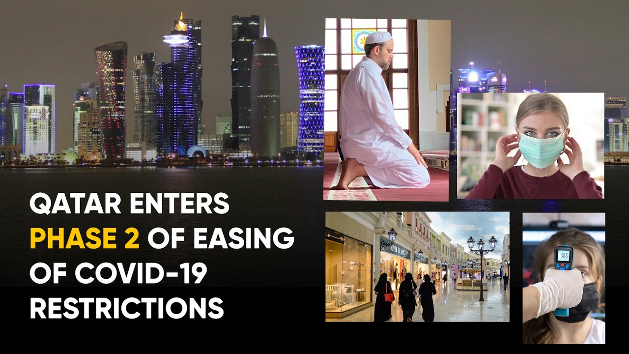 Qatar enters Phase 2 of easing COVISD19 restrictions