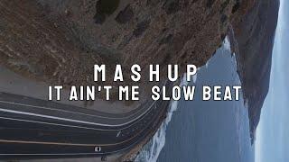 Mashup It Ain't Me X Burn ( Slow Beat )