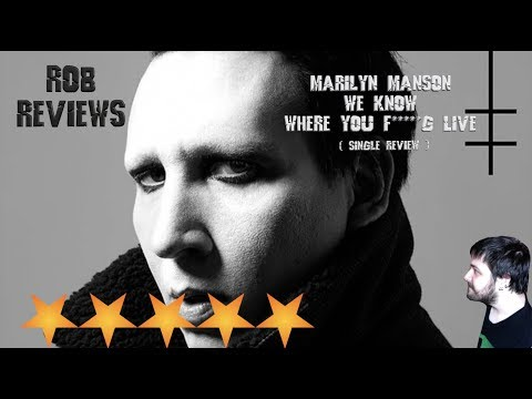 Marilyn Manson - We Know Where You F*****g Live (Single Review) - Rob Reviews
