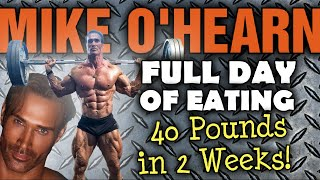Mike O'Hearn Full Day Of Eating - 40 lbs in 2 weeks??? What He Really Took!!! - My Review