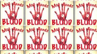 Moe Bandz BLOOD REMIX Dej Loaf