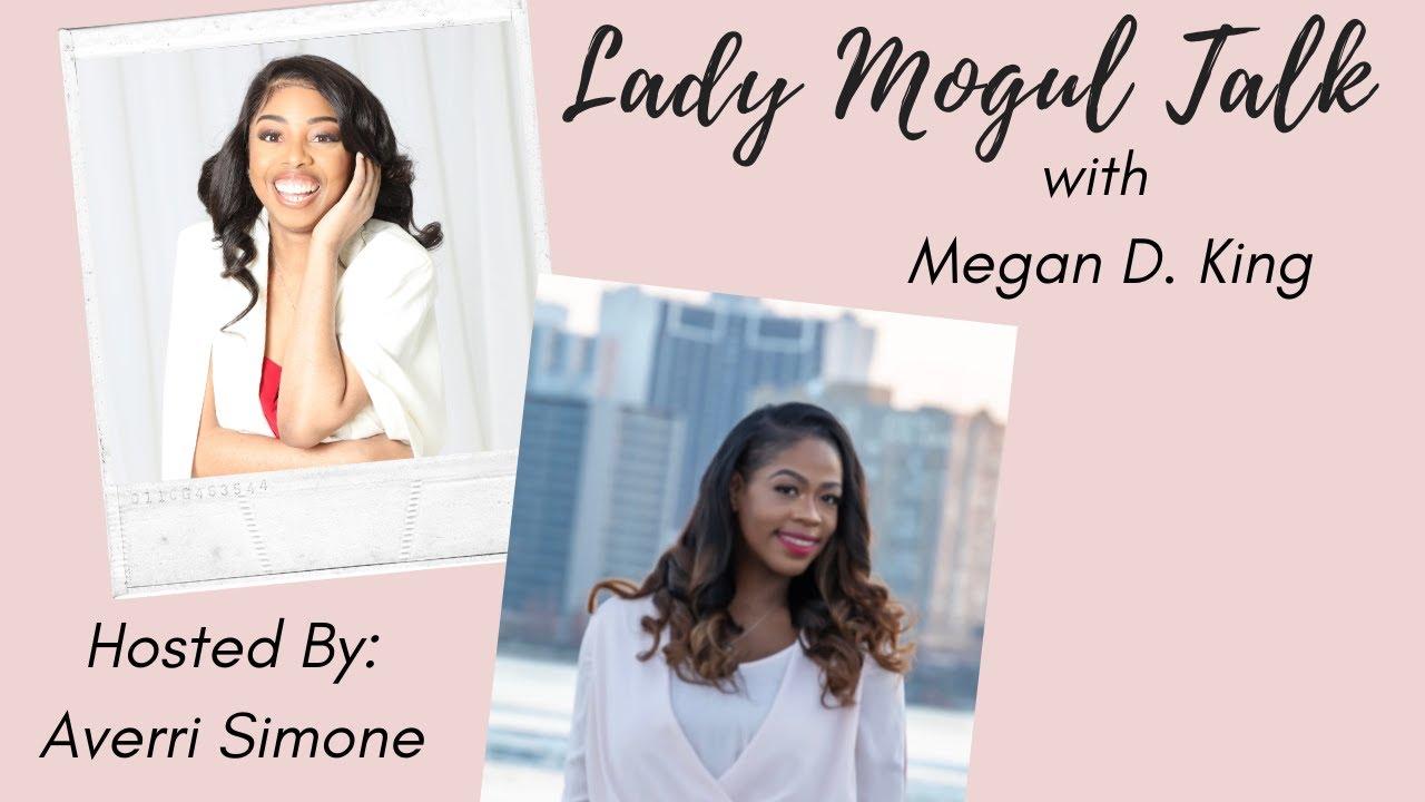 Lady Mogul Talk with Megan King