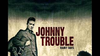 Johnny Trouble - Gone With The Wind