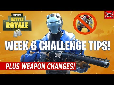Fortnite: WEEK 6 Challenge TIPS! Plus Weapon CHANGES!