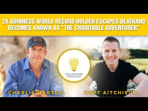 "2X Guinness World Record Holder Escapes Death and Becomes Known as ""The Charitable Adventurer"""