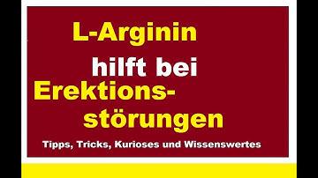 L-Arginin hilft bei Erektionsstörungen Hilfe Potenz Probleme beheben natürliches Potenzmittel